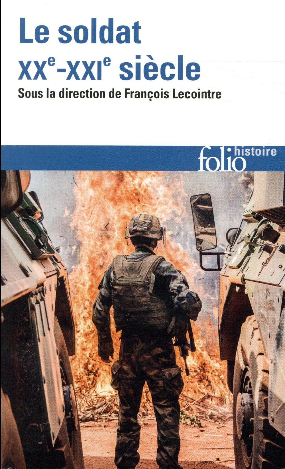 LE SOLDAT - XXE-XXIE SIECLE COLLECTIFS GALLIMARD GALLIMARD